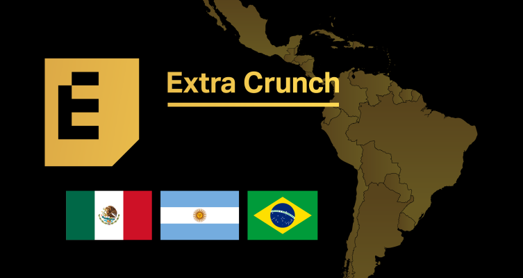 Extra Crunch support expands into Argentina, Brazil and Mexico – TechCrunch